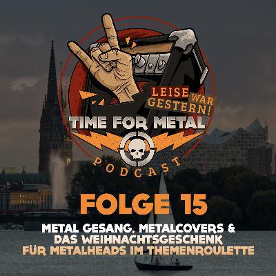 Folge 15 – Metal Gesang, Metalcovers & Das Weihnachtsgeschenk Für Metalheads