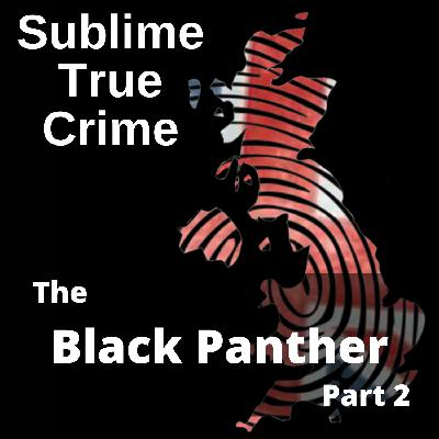 26: Ep 26 - The Black Panther (Part 2)