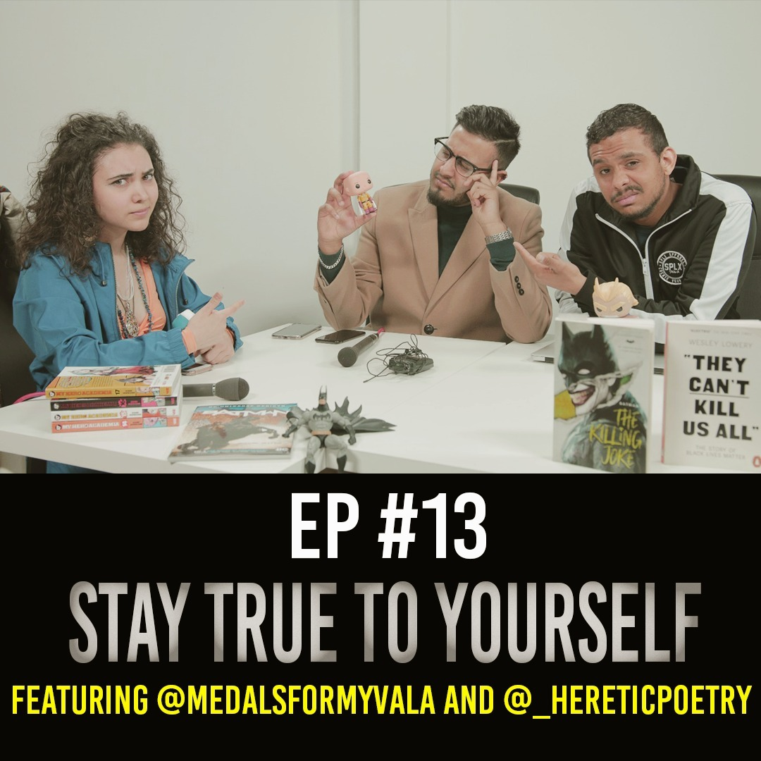 Stay True To Yourself Featuring Medals For My Vala and Heretic Poetry EP # 13