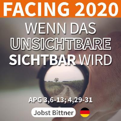 PREDIGT - Facing 2020 3/4 | Wenn das Unsichtbare sichtbar wird [Apg 3, 6-13; Apg 4,29-31]