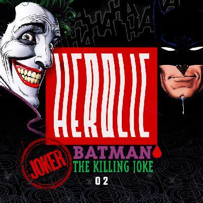 Herolic – E12 – Batman-02- Joker: The Killing Joke