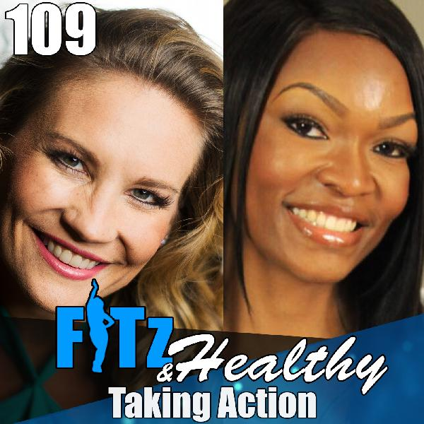 Taking Action | Podcast 109 of FITz & Healthy