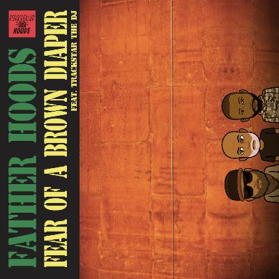 #84: Fear of a Brown Diaper feat. Trackstar The DJ