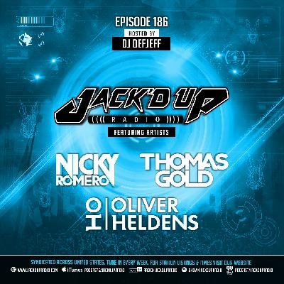 Jack'd Up Radio 186 (Guests Nicky Romero, Thomas Gold, Oliver Heldens)