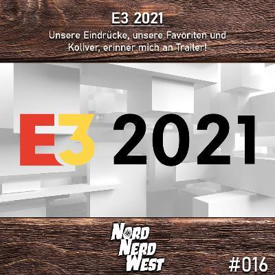 #016 E3 2021 - Unsere Eindrücke, unsere Favoriten und Koliver, erinner mich an Trailer!