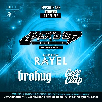 Jack'd Up Radio 188 (Guests Andrew Rayel, Brohug, Golf Clap)