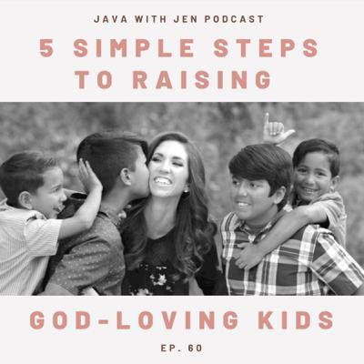 Ep 60- 5 Simple Steps to Raising God Fearing Kids w/Jenilee Samuel