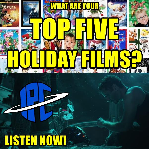 #217: 2018 Holiday Special - Part II & Avengers: Endgame Trailer | The IPC Podcast LIVE