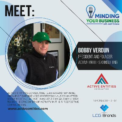 Episode 119: Meet Active Entities Consulting president and founder, Bobby Verdun (MA -USA)