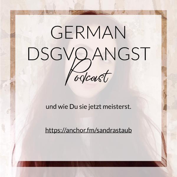 005 - German DSGVO Angst & wie Du sie jetzt meisterst