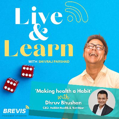 Trailer: Ep 7. Making health a Habit with Dhruv Bhushan, CEO, Habbit Health and Nutrition