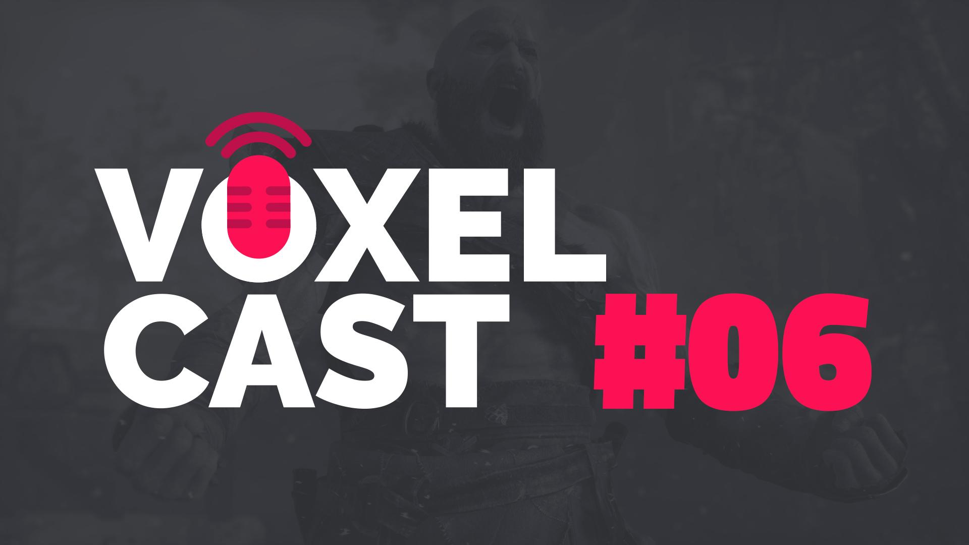 Voxelcast #006 – Vamos falar sobre God of War?