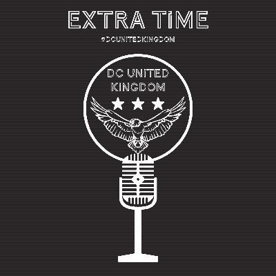 DC United Kingdom Extra Time - Ep 1