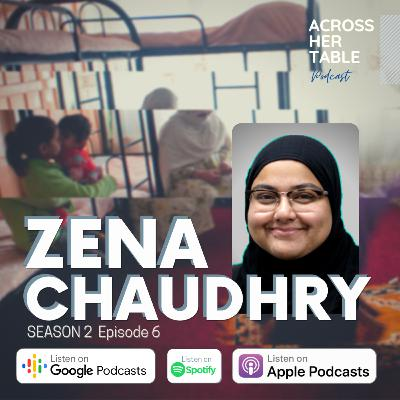 """S2 Ep#06: Zena Chaudhry - """"The more we talk about abuse, the more power we give to the victims"""""""
