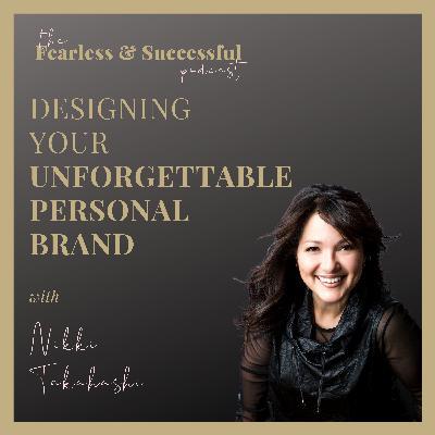 Nikki Takahashi: Designing Your Unforgettable Personal Brand