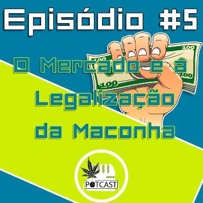 #5 | O Mercado e a legalização da Maconha - Participação no Podcast Dialogando com os Camaradas.