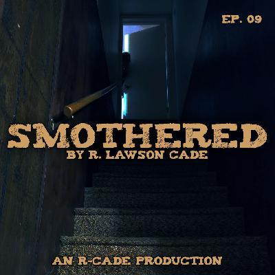Smothered - EP. 09