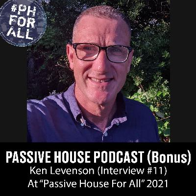 Bonus: Ken Levenson at Passive House For All Conference (Interview #11)