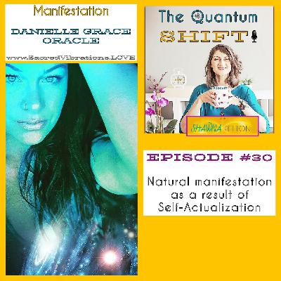 Ep # 30 | Manifestation from the level of Self-Actualization, with Danielle Grace