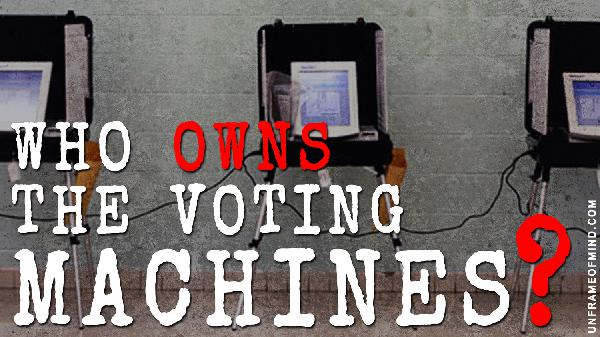UoM074: Who Owns the Voting Machines in the United States - @unframeofmind