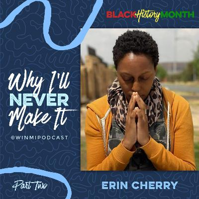 Erin Cherry (Part 2) - An Actress Producing and Creating Her Own Work