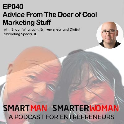Episode 40: Shaun Whynacht - Advice From The Doer of Cool Marketing Stuff