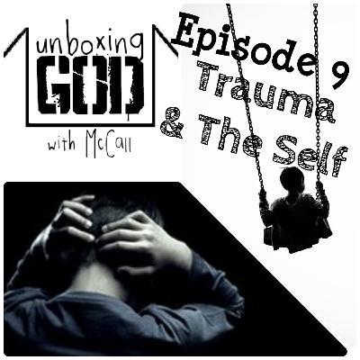 Development of Self + Inheritance of Trauma [Episode #9]
