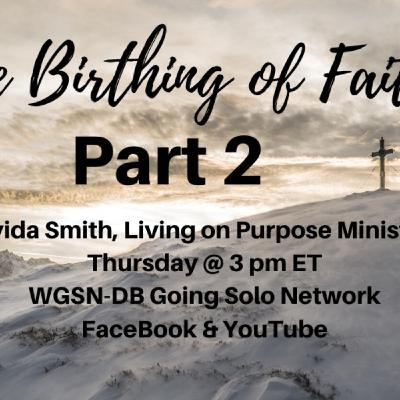 The Birthing of Faith Part 2 with Davida Smith