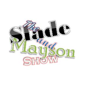 The Slade and Mayson Show Podcast October 13, 2019