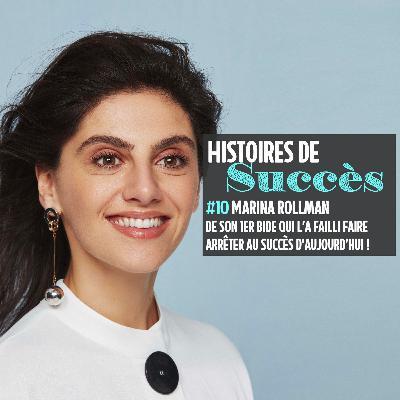 Rediff ☀️ Marina Rollman, de son 1er bide (presque) fatal au succès d'aujourd'hui