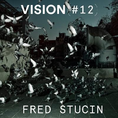 VISION #12 - FRED STUCIN