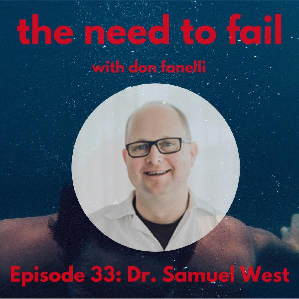 Episode 33: Dr. Samuel West