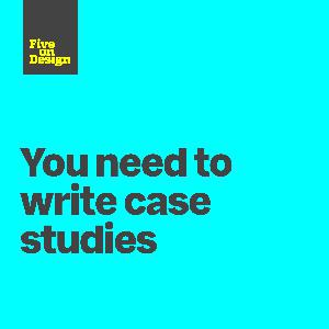 You need to write case studies