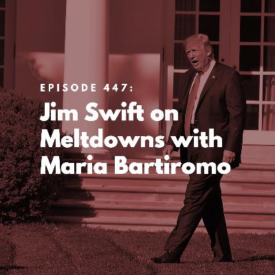 Jim Swift on Meltdowns with Maria Bartiromo