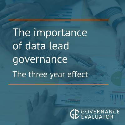 The Importance of data led Governance - The 3-Year effect