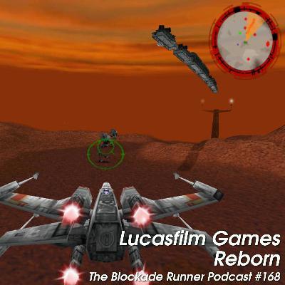 Lucasfilm Games Reborn - The Blockade Runner Podcast #168