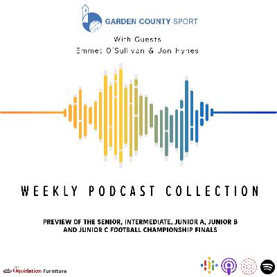 Garden County Sport Weekly Podcast - Football Championship Finals Preview - 10/10/19