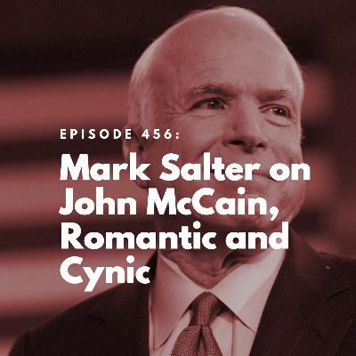Mark Salter on John McCain, Romantic and Cynic