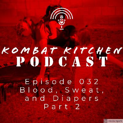 Blood, Sweat, and Diapers Part 2 | Episode 032