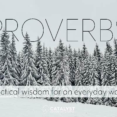 Proverbs: Practical Wisdom - Proverbs 4:18-27