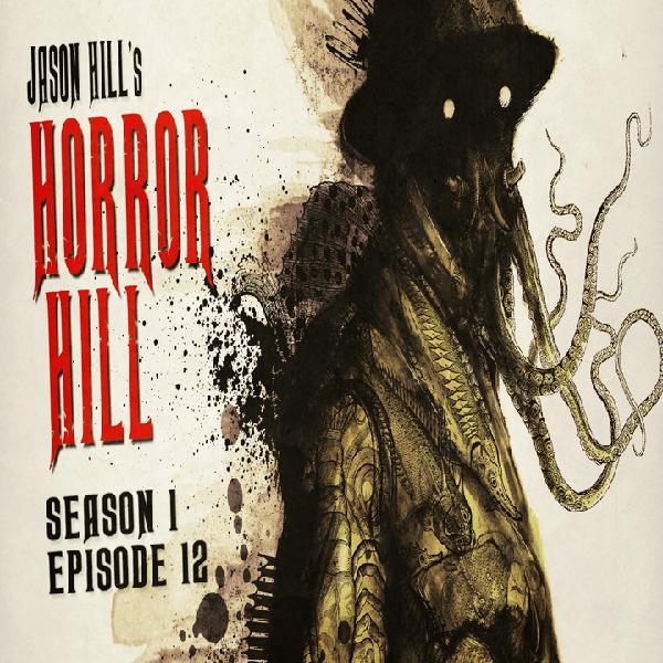S1E12 – Horror Hill