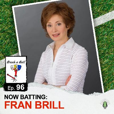 #96 - Now Batting: Fran Brill