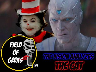 FIELD of GEEKS 166 - The VISION Analyzes…The CAT