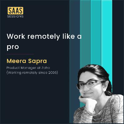 Work remotely like a pro ft. Meera Sapra, Product Manager at Zoho