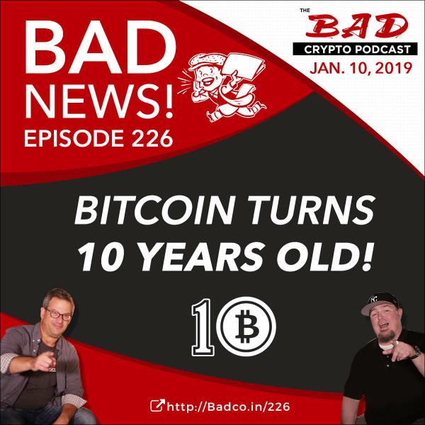 Bitcoin Turns 10 Years Old! Bad News for 1/10/19