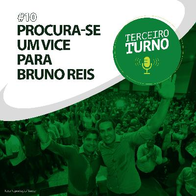 Terceiro Turno #10: Procura-se um vice para Bruno Reis