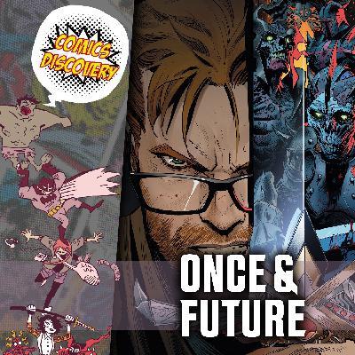 ComicsDiscovery S05E16 : Once & Future