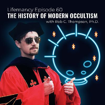 The History of Modern Occultism with Rob C. Thompson