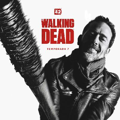 Canal42 97 - The Walking Dead (Temporada 7)