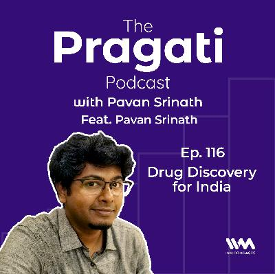 Ep. 116: Drug Discovery for India